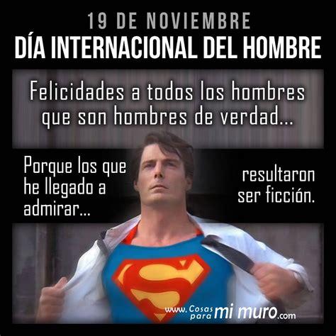 imagenes de feliz dia internacional del hombre felicidades por el d 237 a internacional del hombre cosas