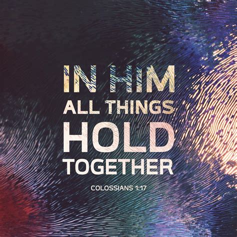 all things hold together in a conversation on faith science and virtue books in him all things hold together colossians 1 17