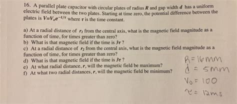 a circular parallel plate capacitor of radius r is being charged 16 parallel plate capacitor with circular plates chegg
