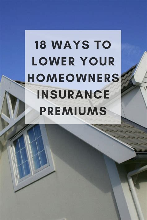 house insurance premium 18 ways to lower your homeowners insurance premiums