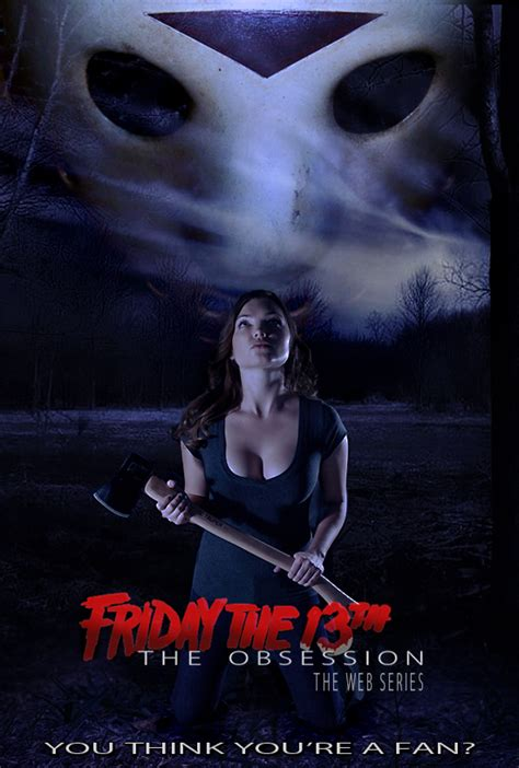 film fan friday the 13th the obsession a new fan film series