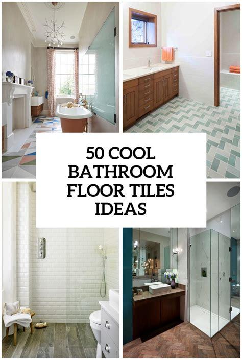 cool bathroom floor tiles ideas