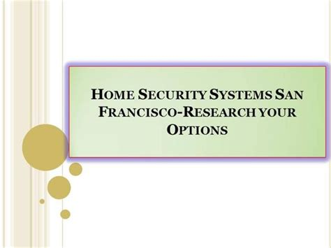 home security systems san francisco research your options