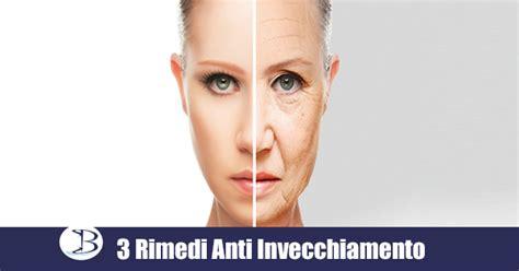 alimenti contro le rughe rimedi anti invecchiamento 3 rimedi naturali anti age