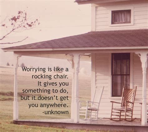 Worrying Is Like A Rocking Chair Quote by Rocking Chair And Grandchildren Quotes Quotesgram