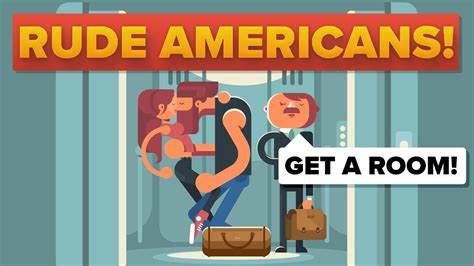 rude american american behaviors considered rude in other countries