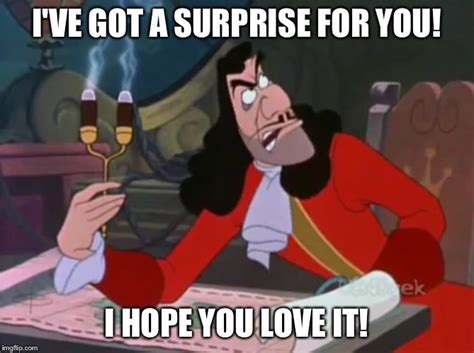 Surprise Meme - captain hook i ve got a surprise for you imgflip