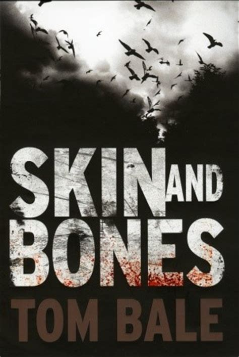 skin bones and much books skin and bones by tom bale reviews discussion