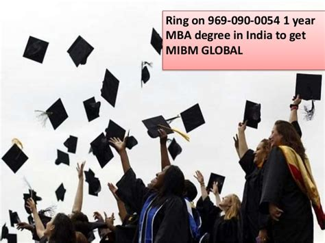 Year Mba by 1 Year Mba Degree In India 969 090 0054 For Mibm Global