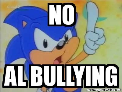 No Al Bullying Memes - meme personalizado no al bullying 15816988