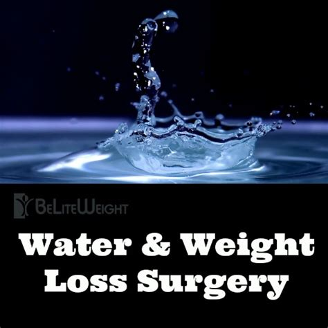 hydration and weight loss water and hydration after weight loss surgery