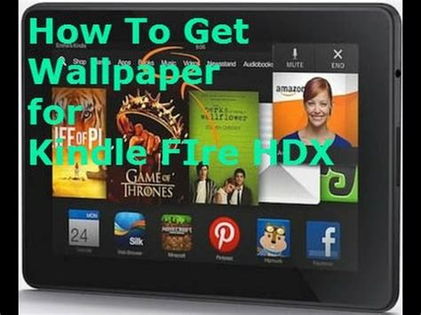 how to get wallpapers for kindle fire hdx *root* youtube