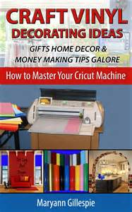 Cricut Home Decor Ideas by Cricut Book For Dummies