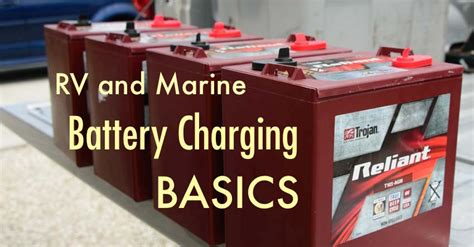 marine battery charging time rv and marine battery charging basics