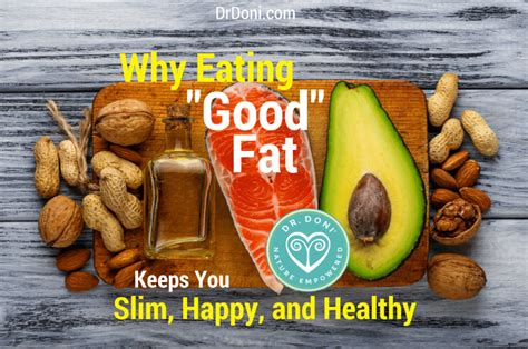 healthy fats unsaturated why keeps you slim happy and healthy