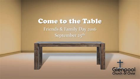 Come To The Table by Come To The Table Friends Family Day 2016 Glenpoolchurchofchrist