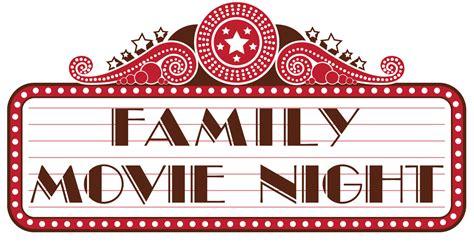 Friday Night Dinner Ideas For Family Family Movie Night Port Charlotte United Methodist Church