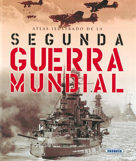 libro atlas de la guerra libro atlas historico de la segunda guerra mundial descargar gratis pdf
