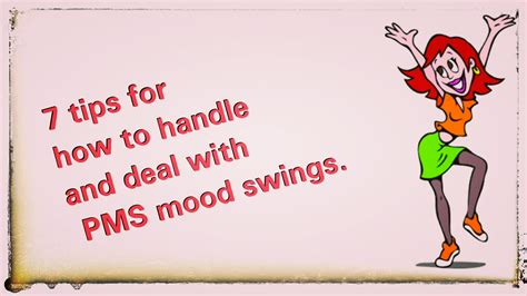 meds for pms mood swings 7 tips for how to handle and deal with pms mood swing