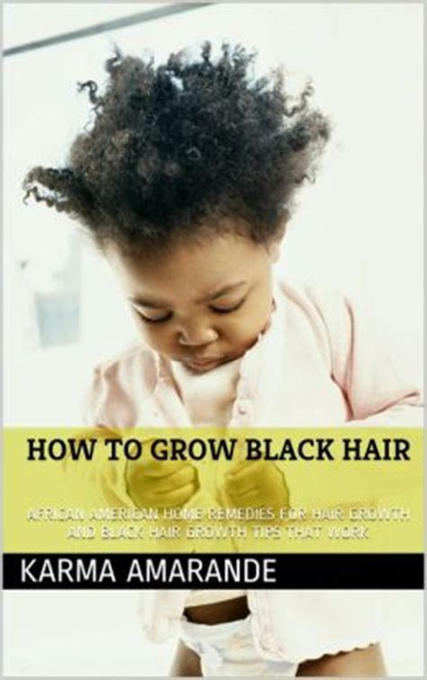 african american toddler hair growth tips how to grow black hair african american home remedies for