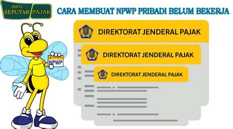 syarat membuat npwp untuk pribadi cara membuat npwp pribadi belum bekerja untuk daftar