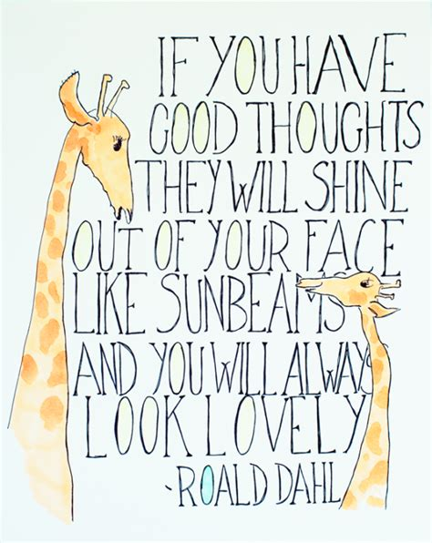 if you ve thought about quote if you have good thoughts they will shine out of