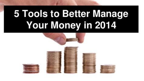 how to manage my money better 5 tools to better manage your money in 2014