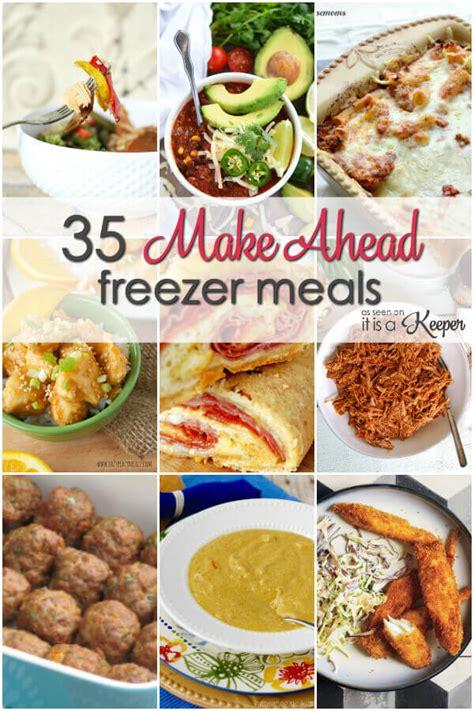 do ahead dinner 35 make ahead freezer meals it is a keeper