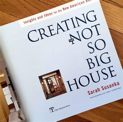 creating the not so big house a quot not so big house quot designed by sarah susanka for sale minnesota