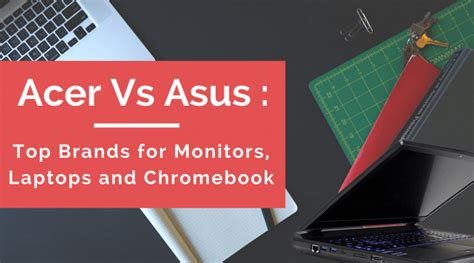 Best Laptop Brand Asus Or Acer acer vs asus top brands for monitors laptops and chromebook
