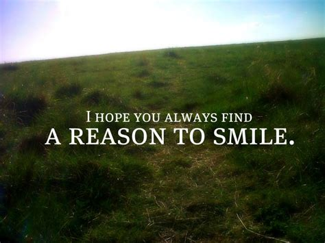 Find Pics Of I I You Always Find A Reason To Smile Unknown Picture Quotes Quoteswave