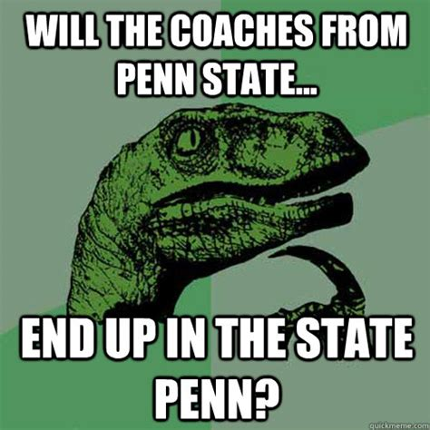 Penn State Memes - will the coaches from penn state end up in the state