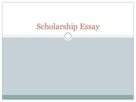 Scholarship Essay Exles Why I Deserve why i deserve this scholrship essay