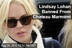 Lohans Banned From by Chateau Marmont News Stories About Chateau Marmont