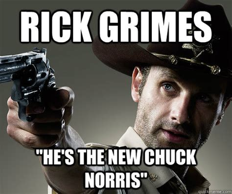 New Walking Dead Memes - rick grimes quot he s the new chuck norris quot rick grimes