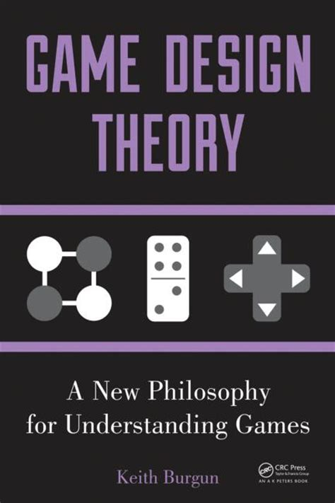 Game Design Theory | game design theory a new philosophy for understanding