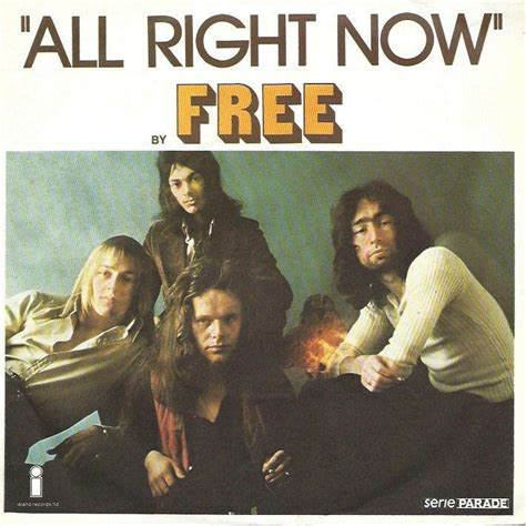 7 Things Thats Right Now by All Right Now Mouthful Of Grass 73 By Free Sp With