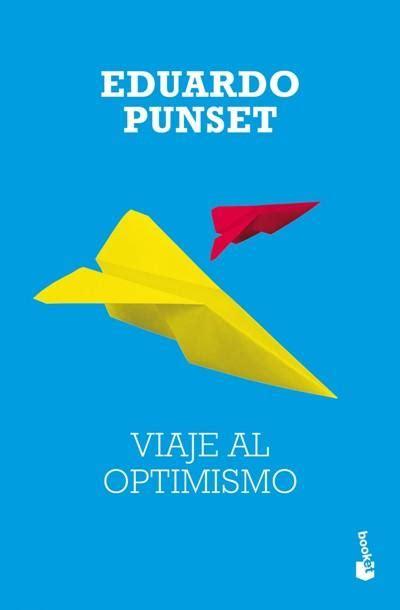 libro viaje al optimismo viaje al optimismo eduardo punset comprar libro en fnac es