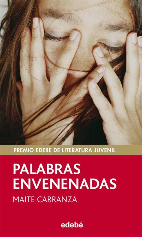 quot palabras envenenadas quot de maite carranza premio nacional de literatura 2011 voces de las dos