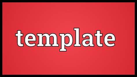 what is the meaning of template template meaning