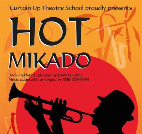 curtain up theatre school curtain up theatre school presents hot mikado yatton keynell