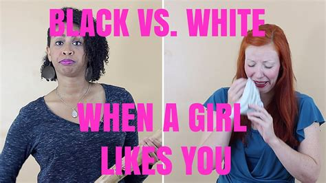 0007232799 black girl white girl when a black girl likes you vs when a white girl likes