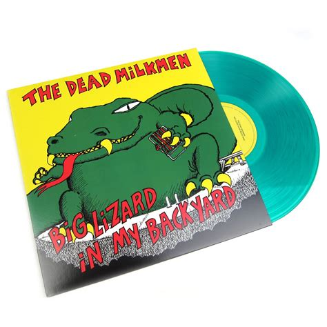 the dead milkmen big lizard in my backyard the dead milkmen big lizard in my backyard colored vinyl