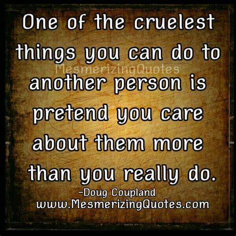 Another To Not Care About by The Cruelest Things You Can Do To Another Person