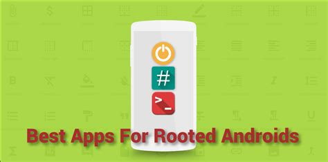best apps for rooted android best root apps for android