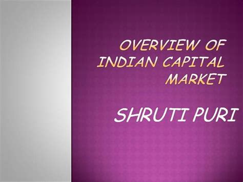 Capital Market Ppt For Mba by 38938349 Overview Of Indian Capital Market Ppt Authorstream