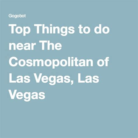 things to do around las vegas 25 best ideas about cosmopolitan of las vegas on