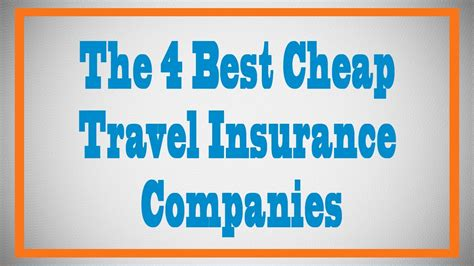 best cheap travel insurance the 4 best cheap travel insurance companies