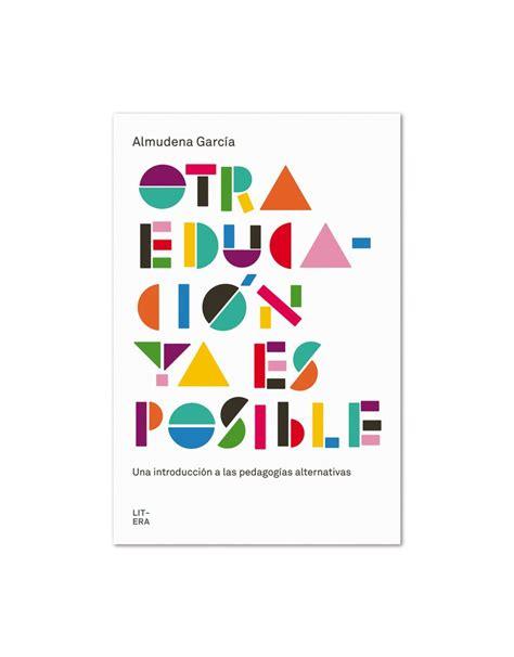 otra educaci 243 n ya es posible litera libros