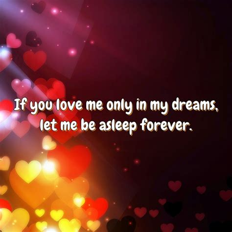 only in dreams if you love me only in my dreams let me be asleep forever